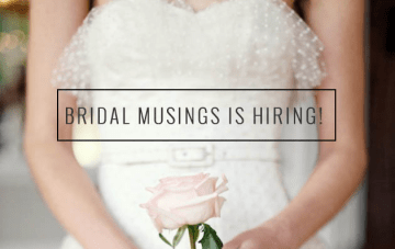Bridal Musings is Hiring!
