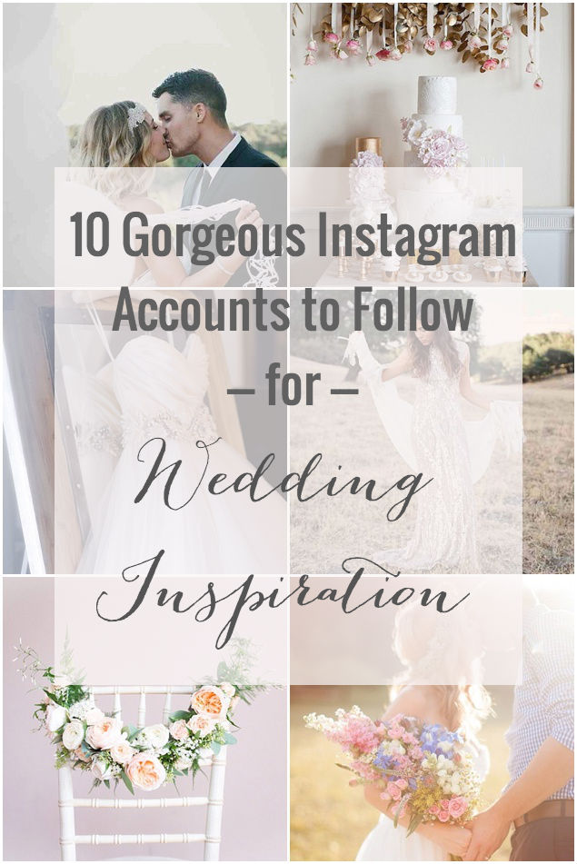10 Instagram Accounts to Follow for Fabulously Filtered Wedding Inspiration