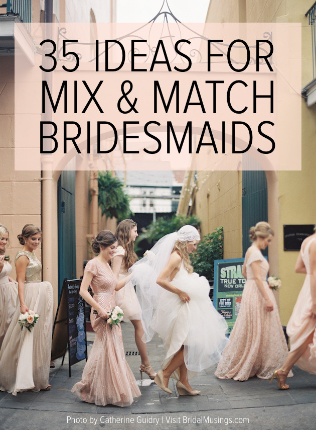 63b18578cc6 35 Ideas for Mix and Match Bridesmaid Dresses
