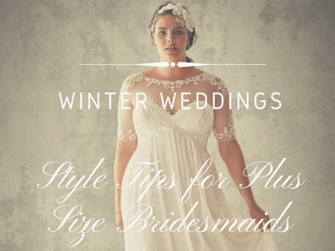 Winter Weddings: Style Tips for Plus Size Bridesmaids