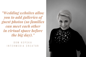 Why the bride should have a wedding website? – Chat with Dom Kepska, owner of Intermedia Creator