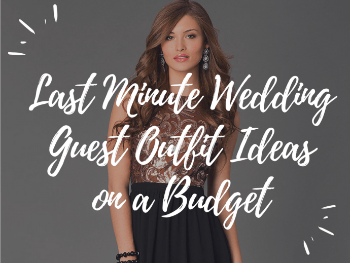 Last Minute Wedding Guest Outfit Ideas On A Budget Brides On A