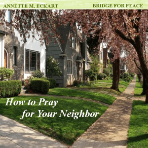 How to Pray for Your Neighbor
