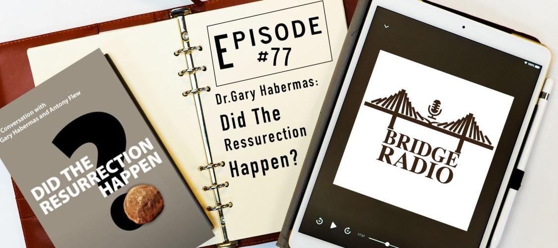 Gary Habermas - Did The Ressurection Happen?