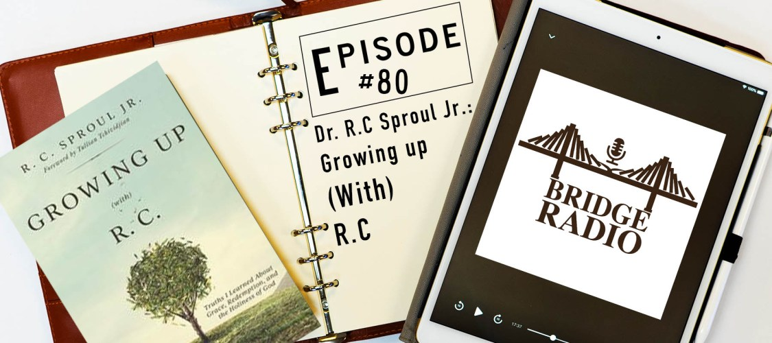R.C Sproul Jr. - Growing Up With R.C