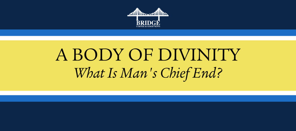 What Is Man's Chief End_