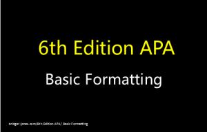 6th Edition APA Basic Formatting bridger-jones.com