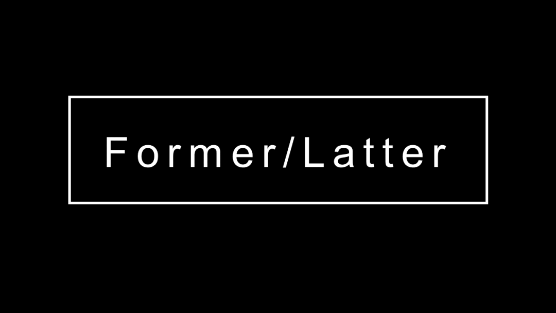 How to use former and latter
