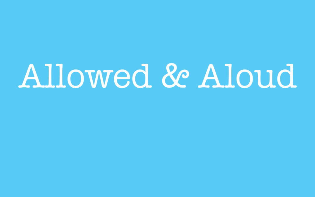 Allowed vs aloud