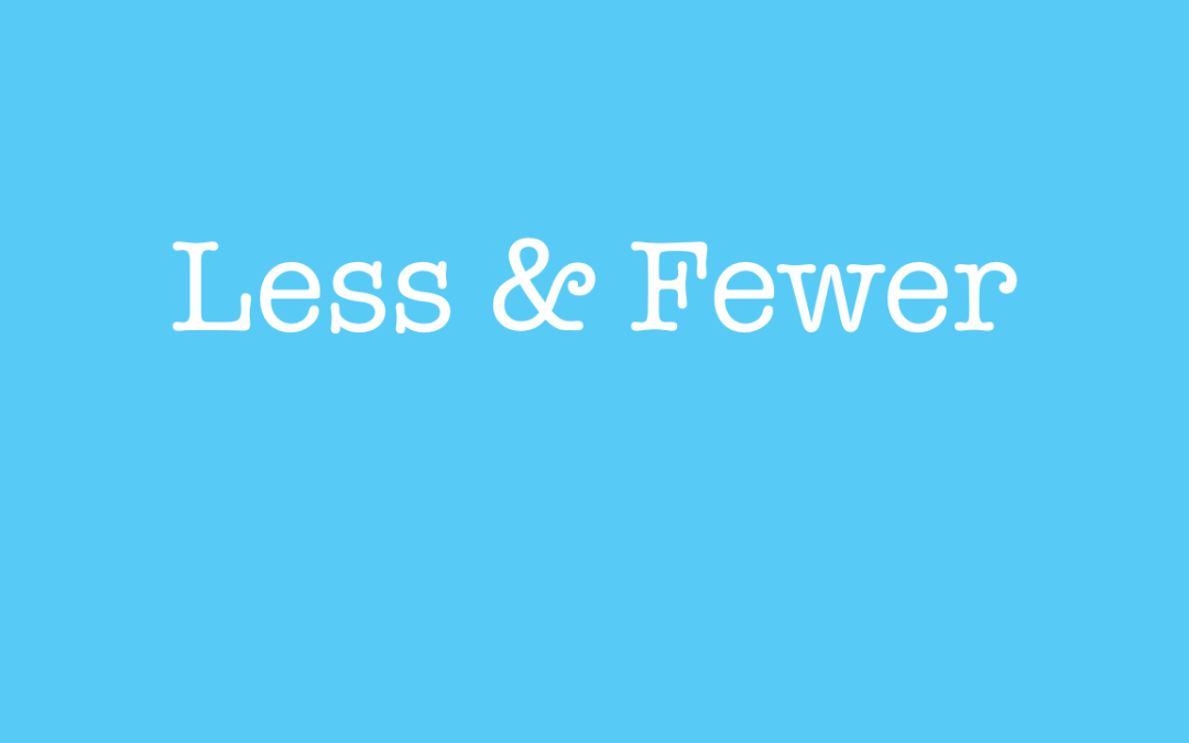 Less or Fewer?