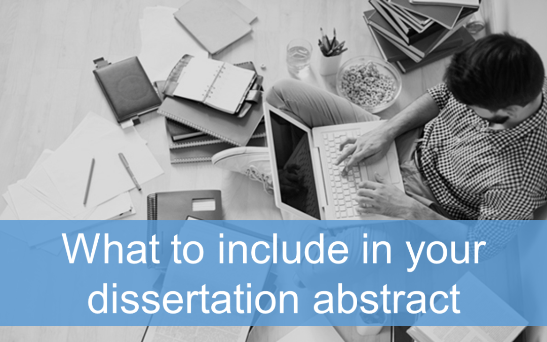 A guide to writing the abstract of your dissertation.