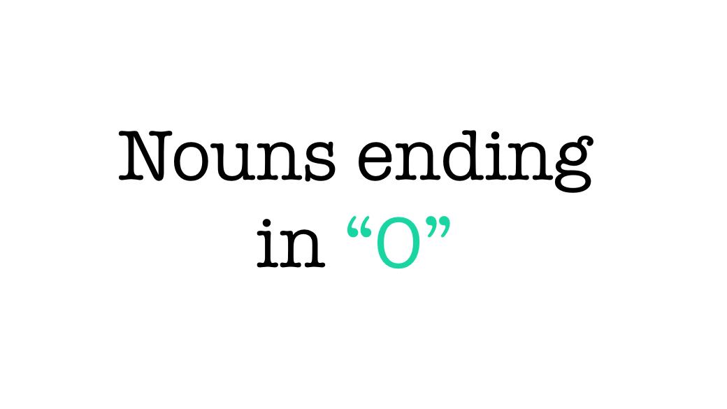 """Nouns Ending in """"O"""""""