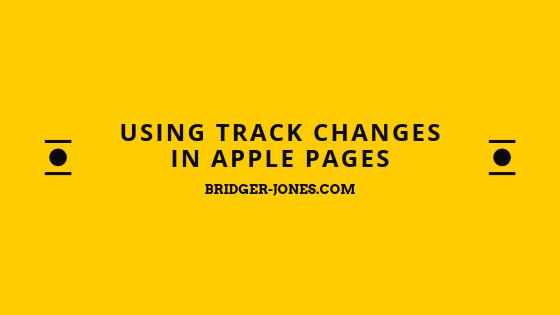 Using Track Changes in Apple Pages - BRIDGER JONES