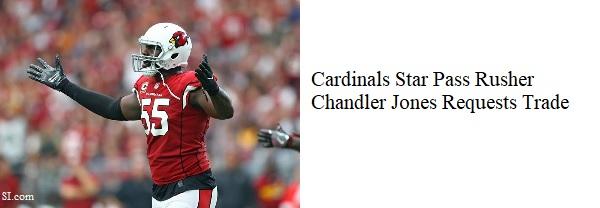 Cardinals Star Pass Rusher Chandler Jones Request Trade (M-T)