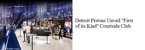 Detroit Pistons Unveil Courtside Club (M-T)