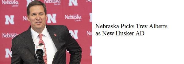 Trev Alberts New Nebraska AD (M-T)