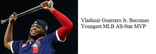 Vladimir Guerrero Jr Becomes Youngest All-Star MVP (M-T)