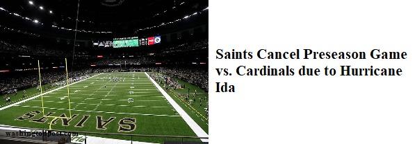 Saints Cardinals cancel preseason game (M-T)