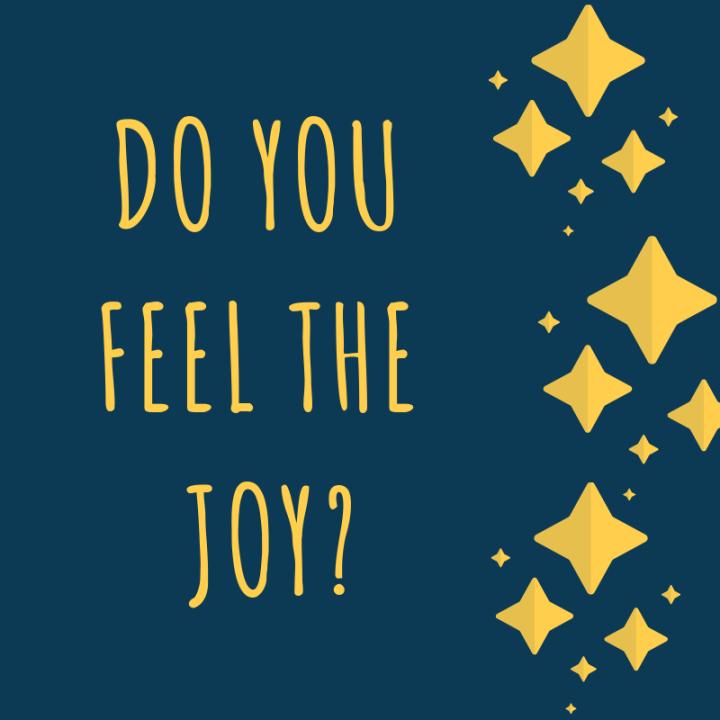 Do you feel the joy_