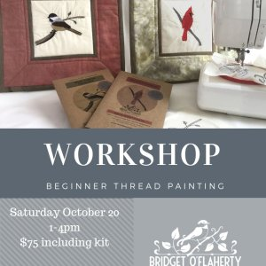 Flyer of thread painting workshop with details like date and location. thread painted chickadee and cardinal samples with a sewing machine and hoop