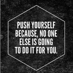 push yourself motivation