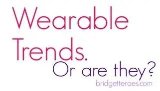 Wearable trends