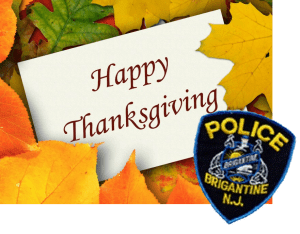 The Brigantine Police Department wishes all of you a very Happy Thanksgiving Holiday.