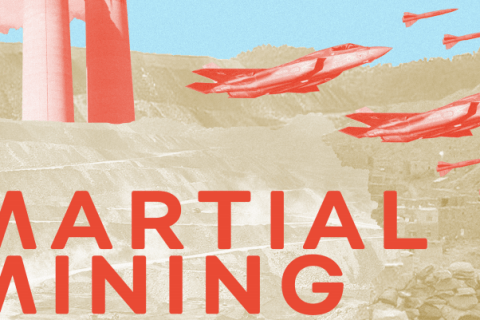 Text reads Martial Mining, with a mining pit in the background, with orange fighter jets and smokestacks superimposed on top of it.