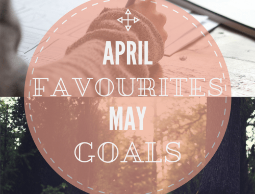April favourites and May goals. With a free desktop calendar