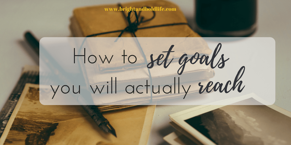 10 steps toward setting goals and how to reach them