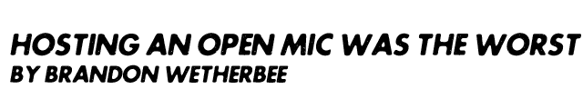 HOSTING_AN-OPEN-MIC_WORST
