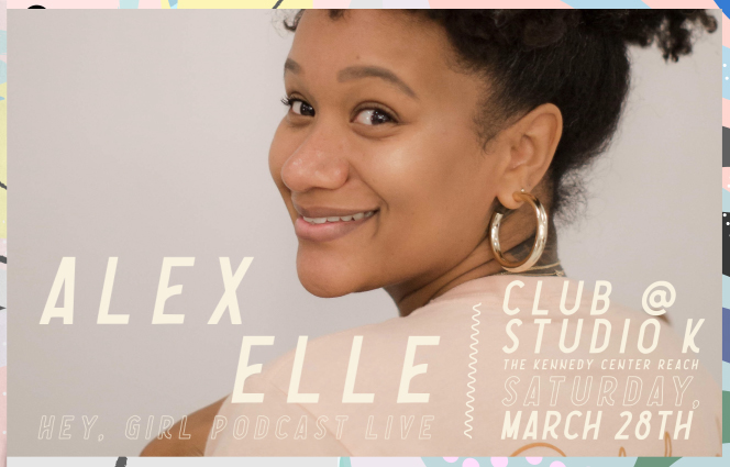Hey, Girl Podcast Live w/ Alex Elle