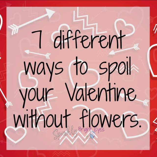 7 different ways to spoil your Valentine without flowers