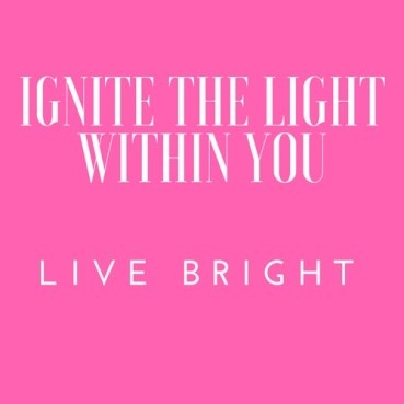 Ignite the light within you