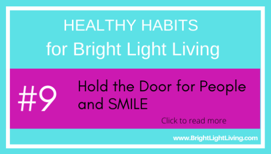 Hold the door for people and smile