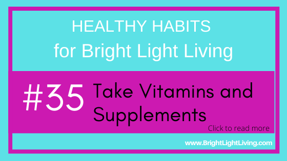 Take vitamins and supplements