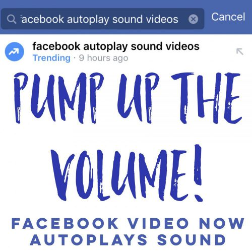 Pump up the volume! Facebook video now autoplays sound