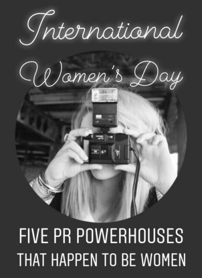 International Women's Day 2018 – five PR powerhouses that happen to be women