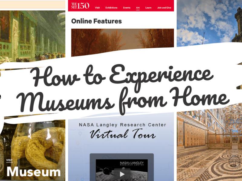 How to Experience Museums from Home