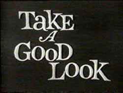 Take a Good Look