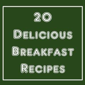 20 delicious breakfast recipes