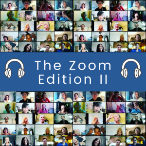 "A screen shot of choir members on Zoom. Some are smiling and some are pulling silly faces. In the middle of this image is the title ""The Zoom Edition"" written in white writing on a bright blue background."