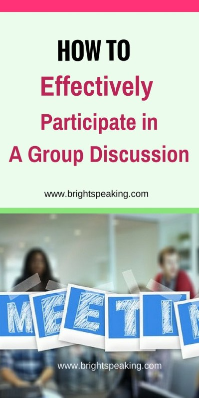 How to effectively participate in a group discussion