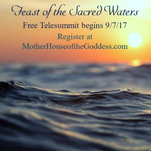 feast-of-the-sacred-waters-free-telesummit-motherhouse-of-the-goddess