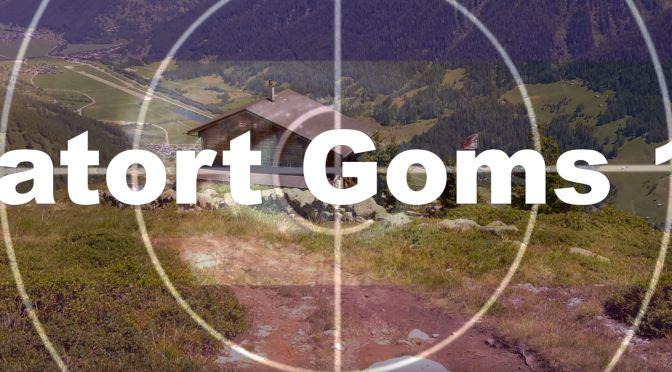 Tatort Goms 1