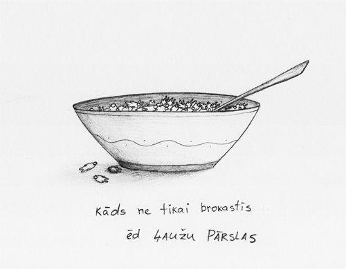 kāds ne tikai brokastīs ēd Ļaužu Pārslas