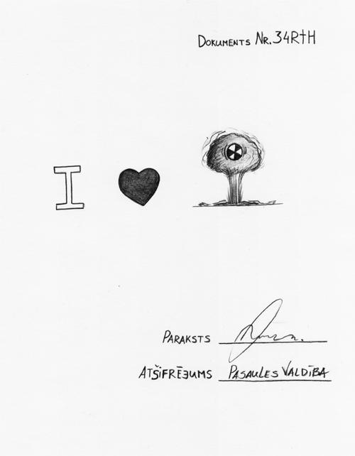 """I LOVE """"BOOOOM!"""" / Dokuments Nr. 34RTH / paraksts / Atšifrējums: Pasaules Valdība"""