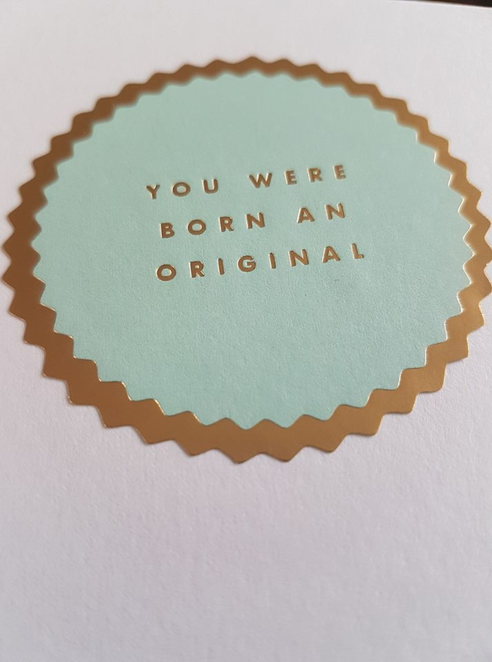 Be Yourself - You're An Original and Unique