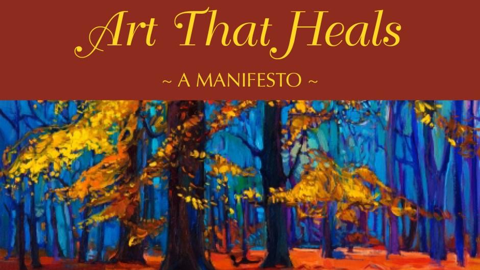 Art That Heals: A Manifesto