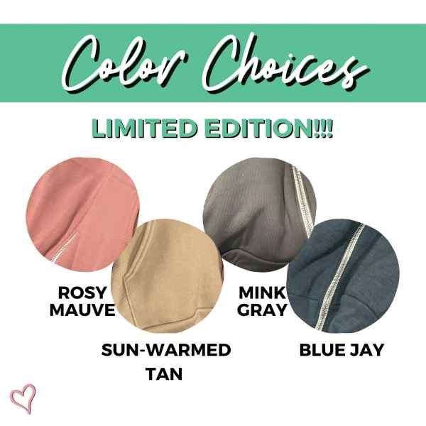 Color choices chart limited edition colors include rosy mauve, sun-warmed tan, mink gray, and blue jay